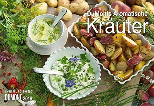 DuMonts Aromatische Kräuter 2018 - Broschürenkalender - Wandkalender - mit Schulferienterminen - Format 42 x 29 cm