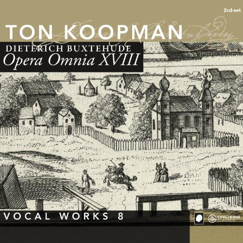 Buxtehude: Opera Omnia XVIII - Vocal Works Volume 8