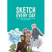 Sketch Every Day: Over 200 Pages of Art and Sketching Techniques: 100+ simple drawing exercises from Simone Grünewald
