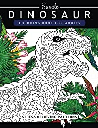 Simple Dinosaur Coloring book for Adults and Kids: Coloring Book For Grown-Ups A Dinosaur Coloring Pages