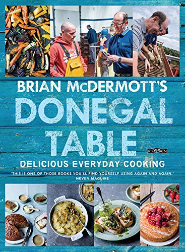 Brian McDermott's Donegal Table: Delicious Everyday Cooking por Brian McDermott