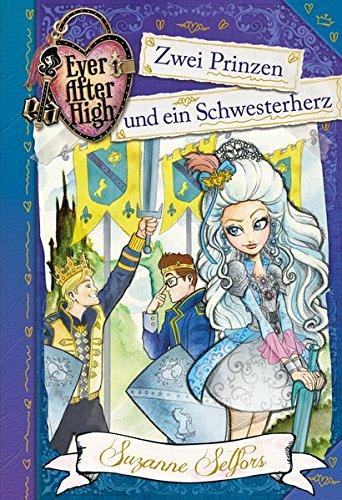 Preisvergleich Produktbild Ever After High (3). Zwei Prinzen und ein Schwesterherz