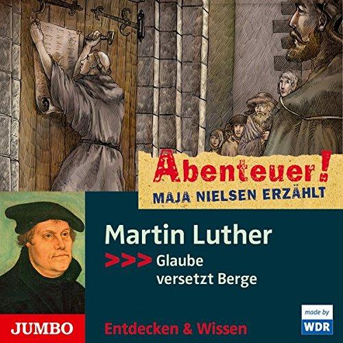 Abenteuer! - Martin Luther - Glaube versetzt Berge (Maja Nielsen) WDR / Jumbo 2016