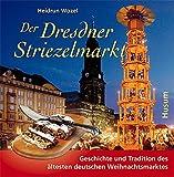 Der Dresdner Striezelmarkt: Geschichte und Tradition des ältesten deutschen Weihnachtsmarktes