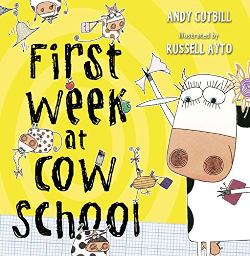 [First Week at Cow School] (By: Andy Cutbill) [published: November, 2011]