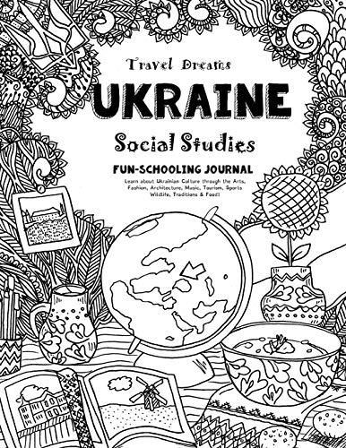 Travel Dreams Ukraine - Social Studies Fun-Schooling Journal  Learn about  Ukrainian Culture through 4dbd112de161