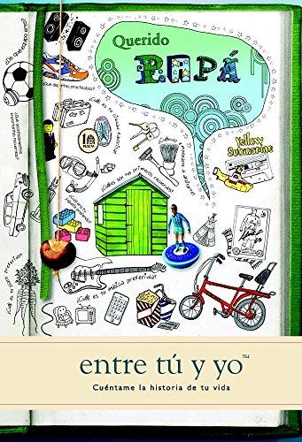 Querido papá: entre tú y yo (Cuéntame Tu Vida) (Journals of a Lifetime)