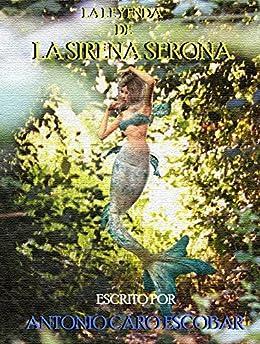 La Leyenda de la Sirena Serona (Spanish Edition) by [Caro Escobar, Antonio ]