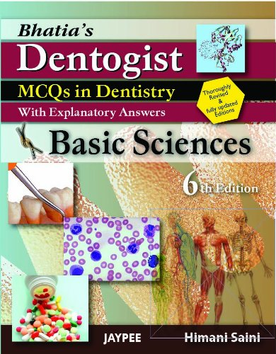 Bhatia'S Dentogist MCQS in Dentistry with Explanatory