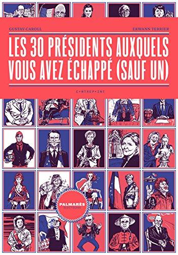 Les 30 présidents auxquels vous avez échappé (sauf un) par From Le Contrepoint