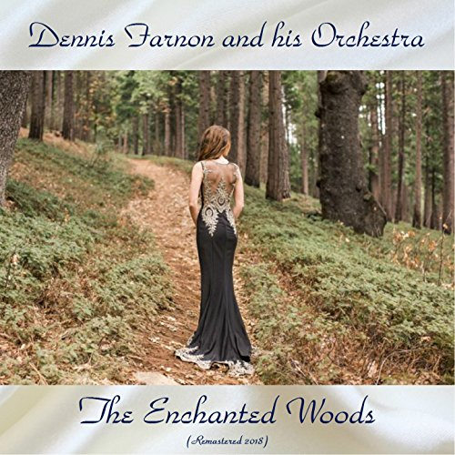 The Enchanted Woods (Remastered 2018) - Enchanted Woods