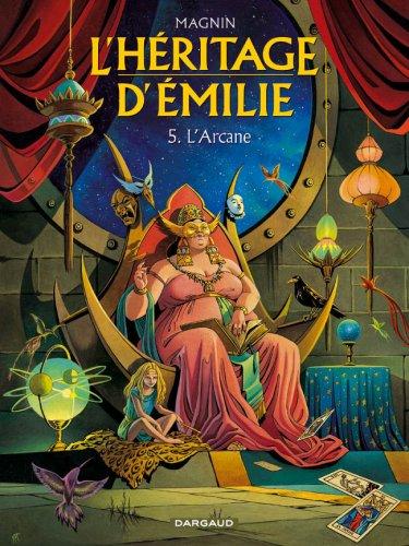 Héritage d'Emilie (L') - tome 5 - Arcane (L')