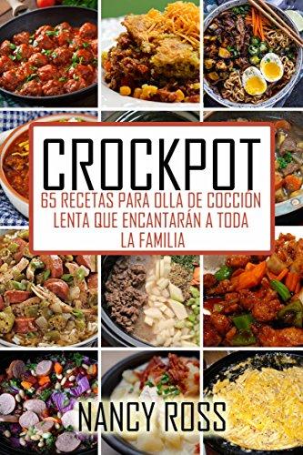 Crockpot: 65 recetas para olla de cocción lenta que encantarán a toda la familia