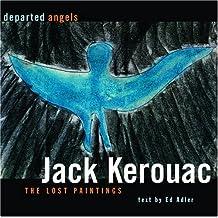 Departed Angels: The Lost Paintings by Jack Kerouac (2004-11-25)