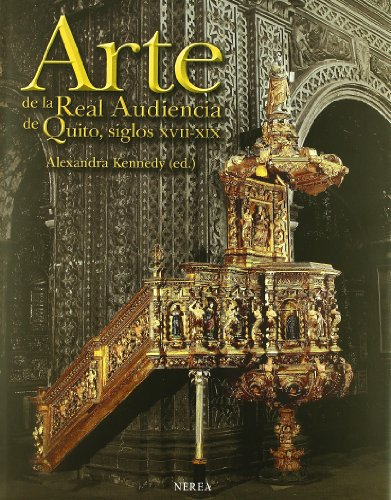Arte de la Real Audiencia de Quito S.XVII-XIX (Formato grande) por aavv
