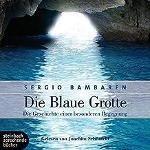 Die Blaue Grotte. Die Geschichte einer besonderen Begegnung. 2 CDs