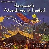 Amma Tell Me about Hanuman's Adventures in Lanka!: Part 3 in the Hanuman Trilogy