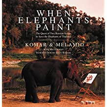 When Elephants Paint: The Quest of Two Russian Artists to Save the Elephants of Thailand