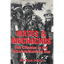 Mates and Muchachos: Unit Cohesion in the Falklands/Malvinas War