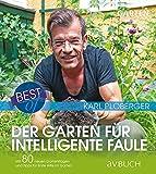 Best of der Garten für intelligente Faule: Mit 80 neuen Gartenfragen und Tipps für erste Hilfe im Garten (avBuch im Cadmos Verlag)