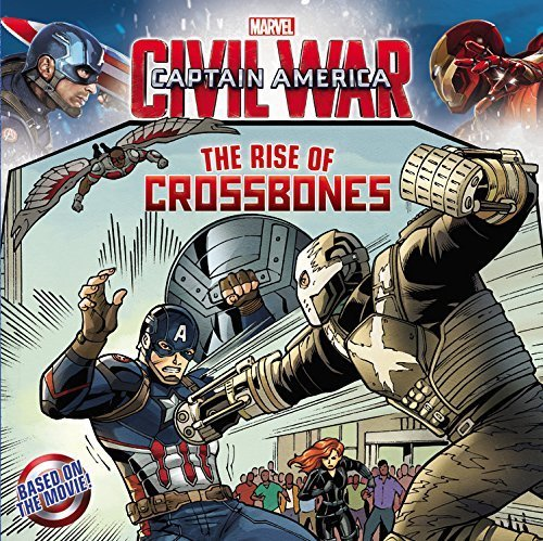 Marvel's Captain America: Civil War: The Rise of Crossbones by Marvel (2016-04-12)