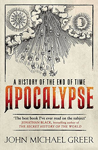 Apocalypse: A History of the End of Time por John Michael Greer