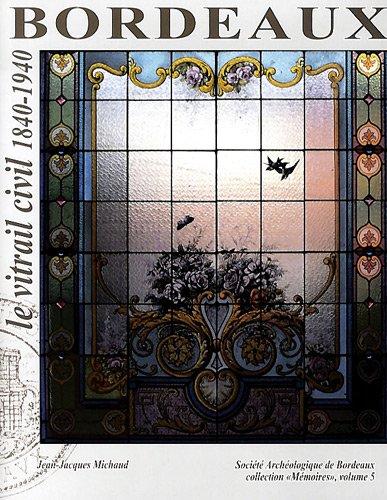 Bordeaux, le vitrail civil : 1840-1940