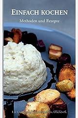 Einfach kochen: Methoden und Rezepte Taschenbuch