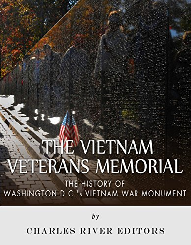 The Vietnam Veterans Memorial: The History of Washington D.C.'s Vietnam War Monument (English Edition)