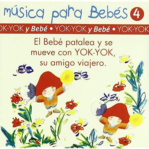 Musica Bebes 4 -Yok-Yok Y Bebe-