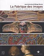 La Fabrique des images - Visions du monde et formes de la représentation de Philippe Descola