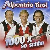 Songtexte von Alpentrio Tirol - 1000 x so schön