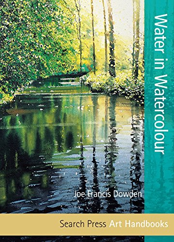 Art Handbooks: Water in Watercolour por Joe Dowden
