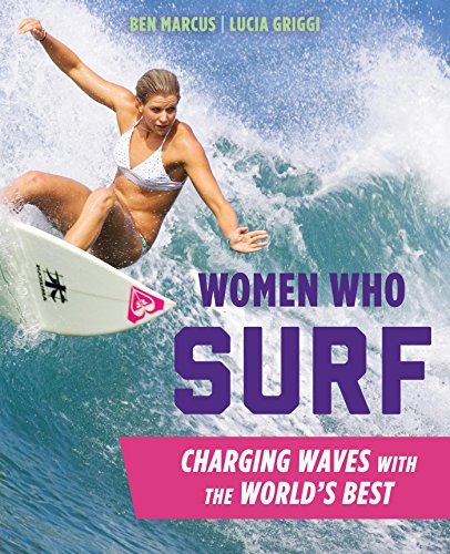 Women Who Surf: Charging Waves with the World's Best (English Edition) por Ben Marcus