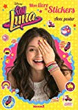 Soy Luna : Mon livre de stickers, avec poster