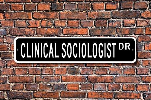 Klinische Soziologe Geschenk Sign Decor Street Sign Art Wall Decor Aluminium Metall Schild 45x 10cm