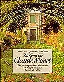 Zu Gast bei Claude Monet: Der große Impressionist als Gourmet. 180 Originalrezepte aus seinen Carnets de Cuisine - Claire Joyes