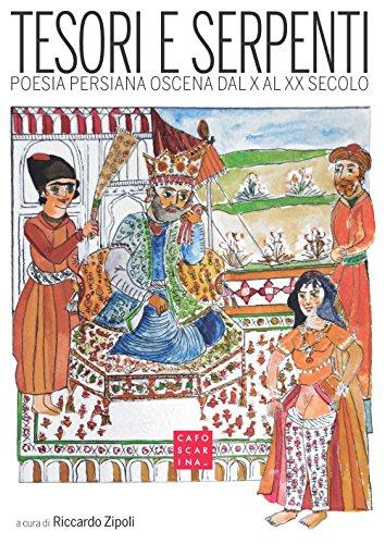 tesori-e-serpenti-poesia-persiana-oscena-dal-x-al-xx-secolo