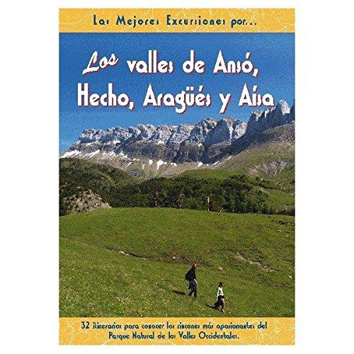 Los valles de Ansó, Hecho, Aragüés y Aísa (Las Mejores Excursiones Por...) por Rufo Ganuza
