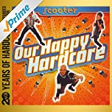 Our Happy Hardcore (20 Years of Hardcore Expanded Edition) (Remastered)