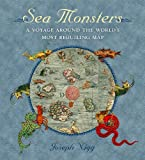 Sea Monsters: A Voyage Around the World's Most Beguiling Map - Joseph Nigg