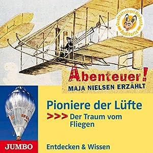Pioniere der Lüfte - Der Traum vom Fliegen: Abenteuer! Maja Nielsen erzählt 10