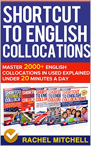 Shortcut To English Collocations: Master 2000+ English Collocations In Used Explained Under 20 Minutes A Day (5 books in 1 Box set) (English Edition) por RACHEL MITCHELL