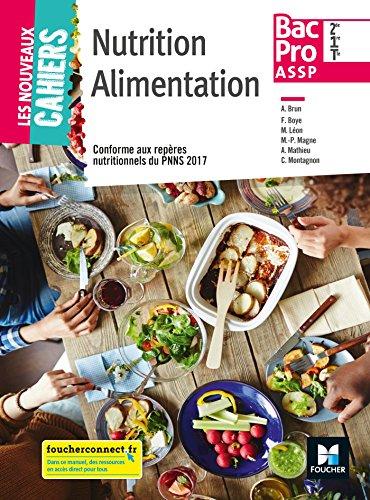 Les nouveaux cahiers - NUTRITION ALIMENTATION 2de-1re-Tle BAC PRO ASSP - Éd. 2018 - Manuel élève par Annie Brun