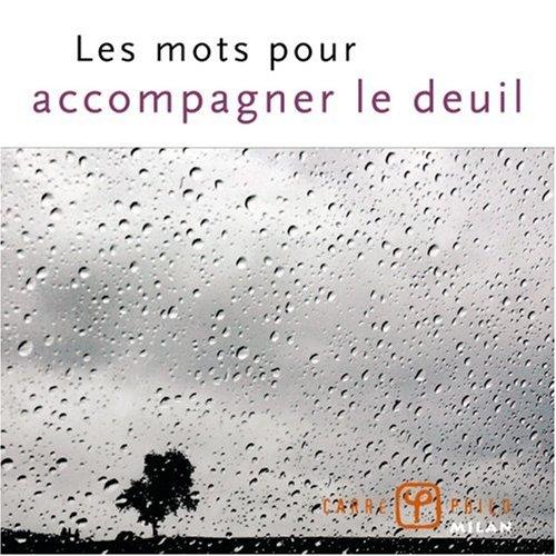 Les mots pour accompagner le deuil par Valérie Dupuy