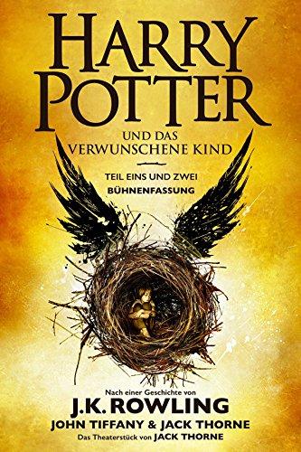 Harry Potter und das verwunschene Kind. Teil eins und zwei (Bühnenfassung): Das offizielle Skript zur Original-West-End-Theateraufführung (Bühnen-drama)