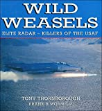 Wild Weasels: Elite Radar-Killers of the Usaf (Osprey Aerospace)
