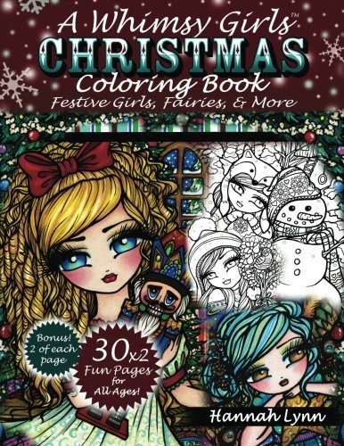 A Whimsy Girls Christmas Coloring Book: Festive Girls, Fairies, & More by Hannah Lynn (2016-11-15)
