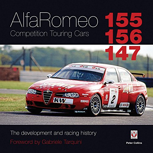 Alfa Romeo 155/156/147 Competition Touring Cars: The Cars Development and Racing History por Peter Collins