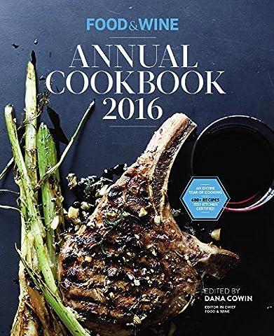 Food & Wine Annual Cookbook 2016 (Food and Wine Annual Cookbook)